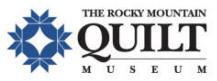 Rocky Mountain Quilt Museum - Golden Colorado